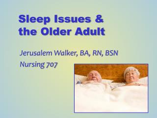 Sleep Issues & the Older Adult