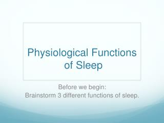 Physiological Functions of Sleep