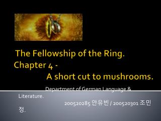 The Fellowship of the Ring. Chapter 4 -                    A short cut to mushrooms.
