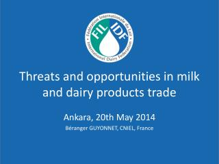 Threats and opportunities in milk and dairy products trade