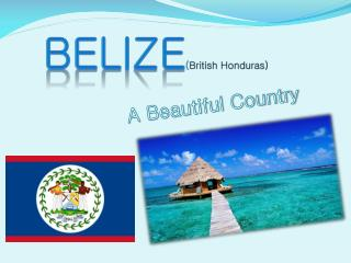 Belize ( British Honduras)