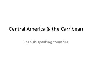 Central  America  &  the Carribean