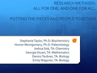 RESEARCH METHODS:  ALL FOR ONE, AND ONE FOR ALL:  PUTTING THE PIECES AND PEOPLE TOGETHER
