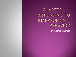 Chapter 11: Responding to Inappropriate Behavior