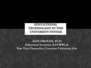 EDUCATIONAL TECHNOLOGY IN THE UNIVERSITY SYSTEM