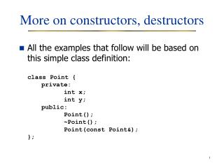 More on constructors, destructors