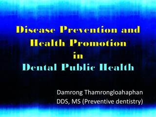 Disease Prevention and Health Promotion in Dental Public Health