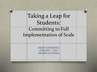 Taking a Leap for Students: Committing to Full Implementation of Scale