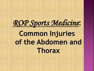 ROP Sports Medicine : Common Injuries              of the Abdomen and Thorax