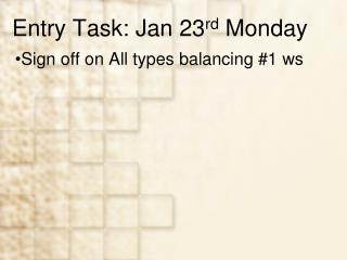 Entry  Task: Jan 23 rd  Monday
