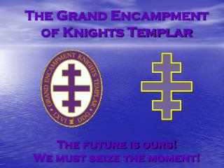 The Grand Encampment of Knights Templar