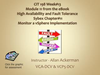 Instructor -  Allan  Ackerman VCA-DCV  & VCP5-DCV