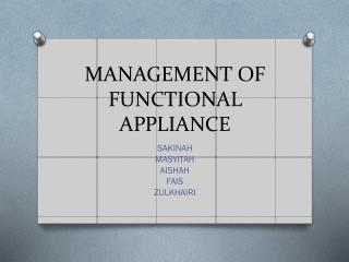 MANAGEMENT OF FUNCTIONAL APPLIANCE