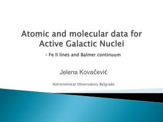 Atomic and molecular data for Active Galactic Nuclei – Fe II lines and  Balmer  continuum