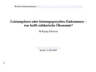 Weitere Informationen:  gesundheitsladen-berlin.de/WIBB/ Leistungsloses oder leistungsgerechtes Einkommen –  was heißt s