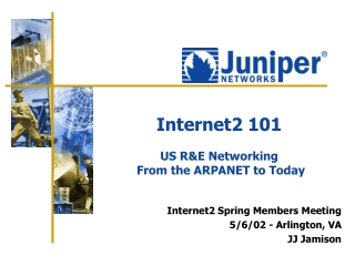 Internet2 101 US R&E Networking From the ARPANET to Today