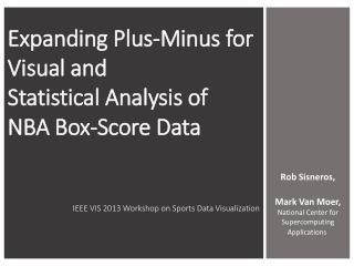 Expanding  Plus-Minus  for  Visual and  Statistical Analysis of  NBA Box-Score  Data