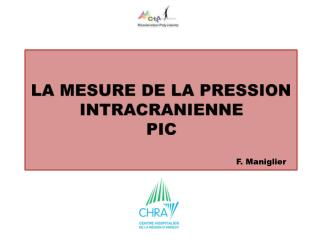 LA MESURE DE LA PRESSION INTRACRANIENNE  PIC