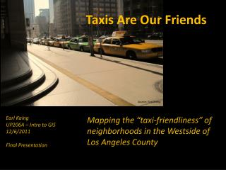 Taxis Are Our Friends
