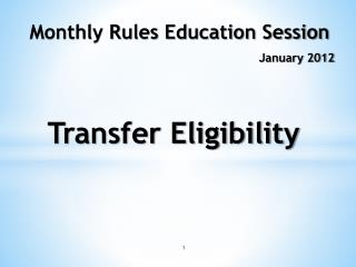 Monthly Rules Education Session January 2012