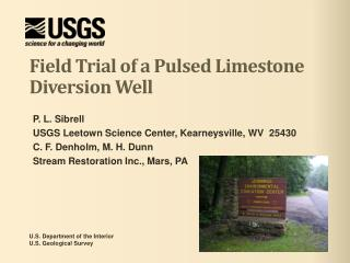 Field Trial of a Pulsed Limestone Diversion Well