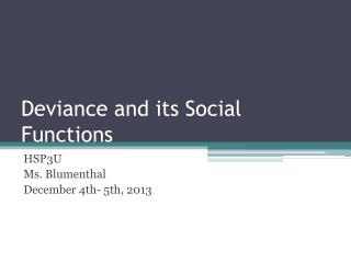 Deviance and its Social Functions