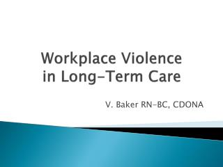 Workplace Violence  in Long-Term Care