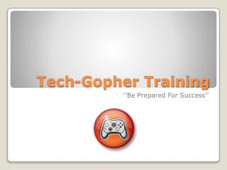 Tech-Gopher Training