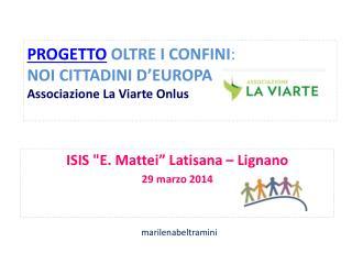 PROGETTO OLTRE I CONFINI :  NOI  CITTADINI D'EUROPA Associazione La Viarte Onlus
