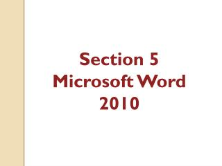 Section 5 Microsoft Word 2010