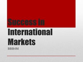 Success in International Markets