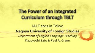 The Power of an Integrated Curriculum through TBLT
