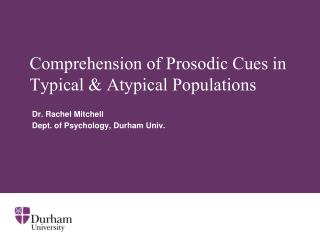 Comprehension of Prosodic Cues in Typical & Atypical Populations