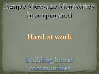 Agape  M essage Ministries Incorporated