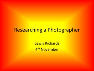 Researching a Photographer