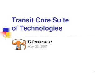 Transit Core Suite  of Technologies