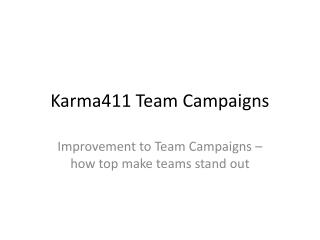 Karma411 Team Campaigns