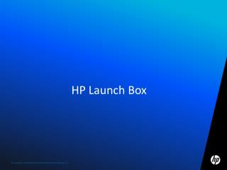 HP Launch Box