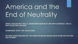 America and the End of Neutrality