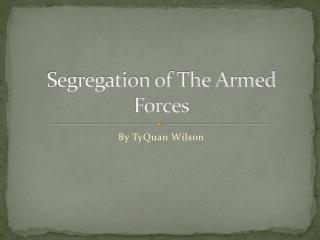 Segregation of The Armed Forces