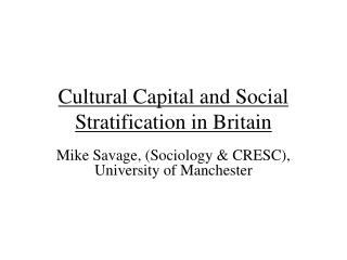 Cultural Capital and Social Stratification in Britain