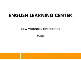 English Learning Center New Volunteer Orientation Math
