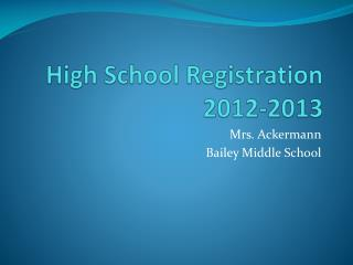 High School Registration  2012-2013