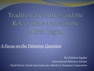 Traditional Conflicts and the Role of State Actors in the MENA Region