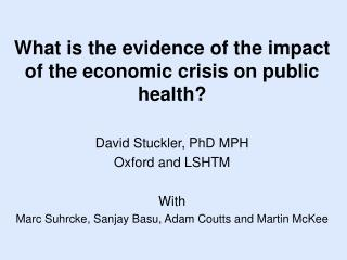 What is the evidence of the impact of the economic crisis on public health?