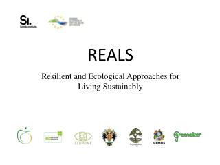 REALS Resilient  and  Ecological Approaches  for  Living Sustainably