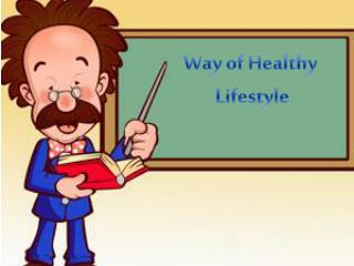 Way of Healthy  Lifestyle