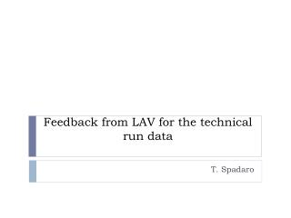 Feedback from LAV for the technical run data