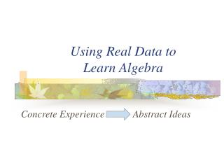 Using Real Data to Learn Algebra