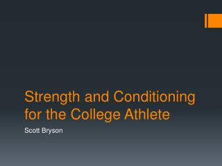 Strength and Conditioning for the College Athlete